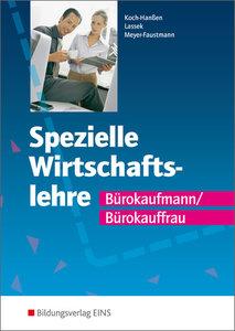 Spezielle Wirtschaftslehre Bürokaufmann/Bürokauffrau Lehr-/Fachb