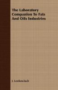 The Laboratory Companion To Fats And Oils Industries