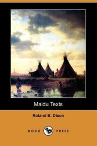 Maidu Texts (Dodo Press)