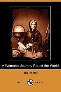 A Woman's Journey Round the World (Dodo Press)