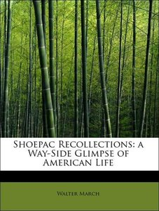Shoepac Recollections: a Way-Side Glimpse of American Life