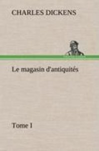 Le magasin d'antiquités, Tome I