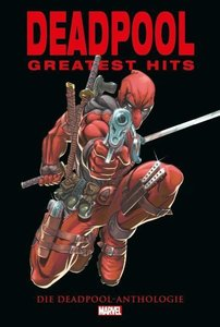 Deadpool Anthologie: Deadpools Greatest Hits