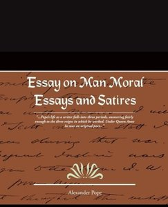 Essay on Man Moral Essays and Satires