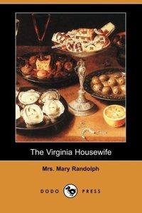 The Virginia Housewife (Dodo Press)