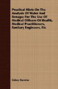 Practical Hints On The Analysis Of Water And Sewage; For The Use