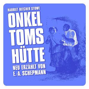 ONKEL TOMS HÜTTE (NEU ERZÄHLT)