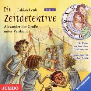 Die Zeitdetektive 17. Alexander der Große unter Verdacht