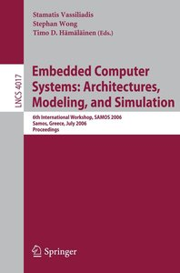 Embedded Computer Systems: Architectures, Modeling, and Simulati