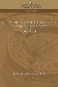 A History of the Inquisition of the Middle Ages Volume 3
