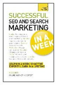 Teach Yourself Successful SEO and Search Marketing in a Week