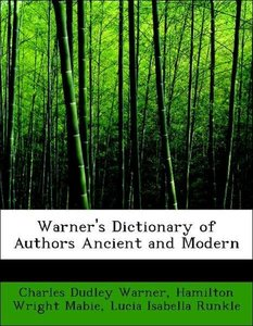 Warner's Dictionary of Authors Ancient and Modern