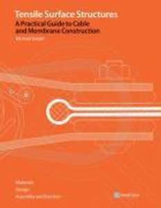 Tensile Surface Structures. A Practical Guide to Cable and Membr