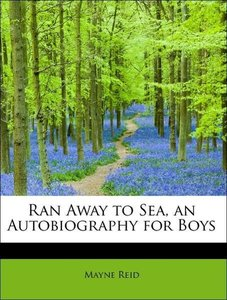 Ran Away to Sea, an Autobiography for Boys