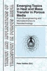 Emerging Topics in Heat and Mass Transfer in Porous Media