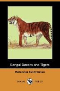 Bengal Dacoits and Tigers (Dodo Press)