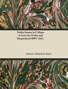 Violin Sonata in F Major - A Score for Violin and Harpsichord BW
