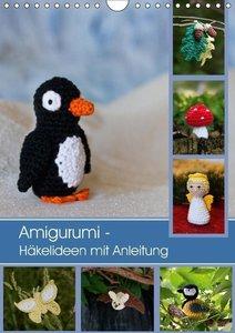 Amigurumi - Häkelideen mit Anleitung (Wandkalender 2017 DIN A4 h