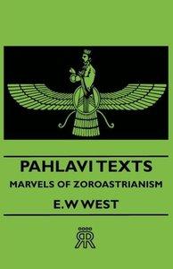 Pahlavi Texts - Marvels of Zoroastrianism