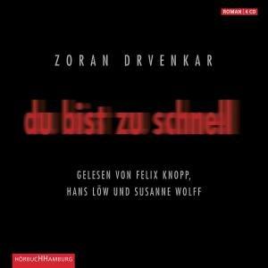 Zoran Drvenkar: Du Bist Zu Schnell