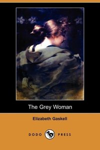 The Grey Woman (Dodo Press)
