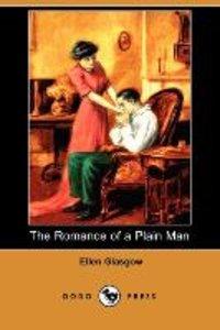 The Romance of a Plain Man (Dodo Press)