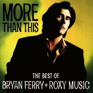 More Than This/The Best Of B. Ferry+Roxy Music