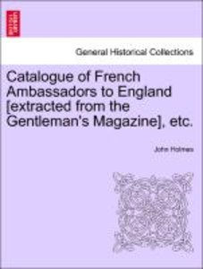 Catalogue of French Ambassadors to England [extracted from the G