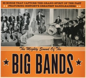 The Mighty Sound Of The Big Bands