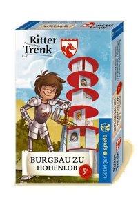 Ritter Trenk Burgbau zu Hohenlob