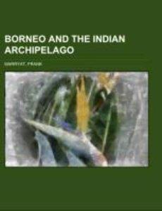 Borneo and the Indian Archipelago