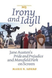 "Irony and Idyll: Jane Austen S ""Pride and Prejudice"" and ""Mansfi"