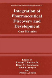 Integration of Pharmaceutical Discovery and Development