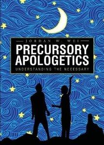 Precursory Apologetics