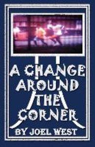 A Change Around the Corner