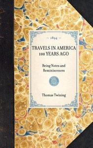 Travels in America 100 Years Ago