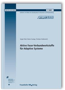 Aktive Faser-Verbundwerkstoffe für Adaptive Systeme. Abschlussbe