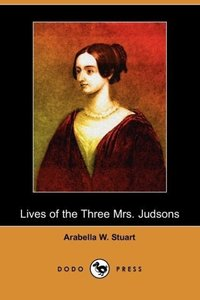 Lives of the Three Mrs. Judsons (Dodo Press)