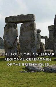 The Folklore Calendar - Regional Ceremonies of the British Isles