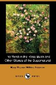 The Wind in the Rose-Bush and Other Stories of the Supernatural