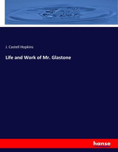 Life and Work of Mr. Glastone