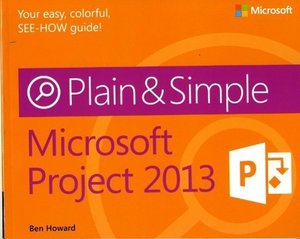 Microsoft® Project 2013 Plain & Simple