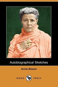 Autobiographical Sketches (Dodo Press)