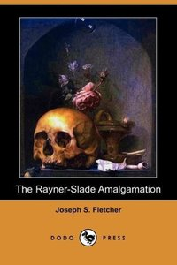 The Rayner-Slade Amalgamation (Dodo Press)