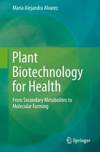 Plant Biotechnology for Health