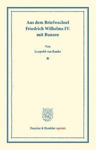 Aus dem Briefwechsel Friedrich Wilhelms IV. mit Bunsen