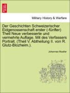 Der Geschichten Schweizerischer Eidgenossenschaft erster (-fünft