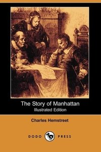 The Story of Manhattan (Illustrated Edition) (Dodo Press)