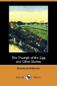 The Triumph of the Egg, and Other Stories (Dodo Press)