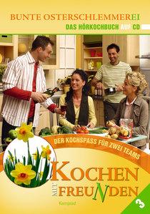 Kochen mit Freunden - Das Hörkochbuch